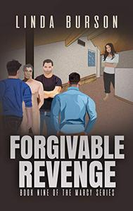 Forgivable Revenge: Book Nine of The Marcy Series