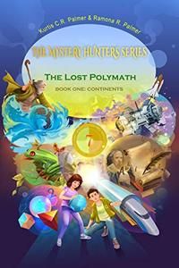 The Lost Polymath: The Mystery Hunters Series Book One: Continents