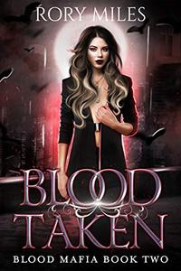 Blood Taken: Blood Mafia Book Two