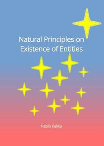 Natural Principles on Existence of Entities