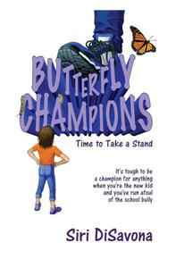BUTTERFLY CHAMPIONS - Time to Take a Stand
