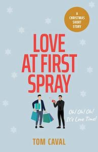 Love at First Spray: A Christmas Short Story