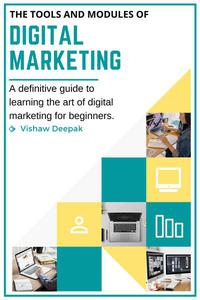 The Tools And Modules Of Digital Marketing