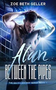 Alan: Between the Pipes: The Sin Bin Hockey Series