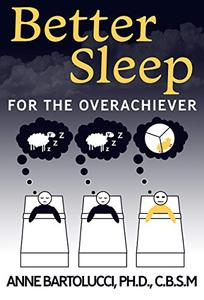 Better Sleep for the Overachiever