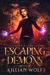 Escaping Demons: Reaper Paranormal Romance New Adult Urban Fantasy Book 1-Castillian Blood Series