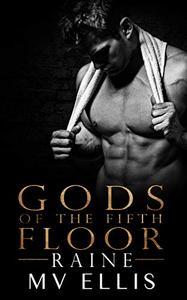 Raine - Gods Of The Fifth Floor 2: An office romace