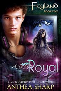 Royal: Feyland Book 5