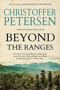 Beyond the Ranges: Gritty Western stories inspired by Jack London, Elmore Leonard and Cormac McCarthy