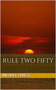 Rule Two-Fifty