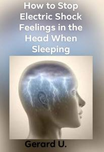 How to Stop Electric Shock Feelings in the Head When Sleeping