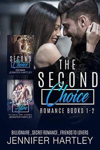 The Second Choice - Romance Box Set: Friends To Lovers, Secret Romance, Billionaire , BBW, Alpha Male