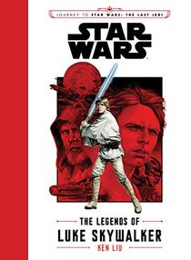 Journey to Star Wars The Last Jedi: The Legends of Luke Skywalker