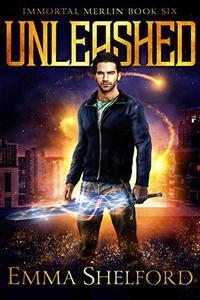 Unleashed: modern-day Arthurian urban fantasy