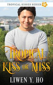 Tropical Kiss or Miss: A Christian Contemporary Romance