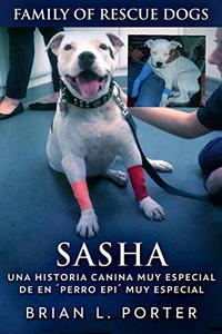 Sasha - Una Historia Canina Muy Especial De En ´Perro Epi´ Muy Especial