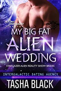 My Big Fat Alien Wedding: Stargazer Alien Reality Show Brides #2