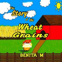 The Story of the Wheat Grains