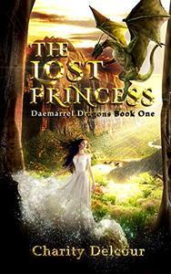 The Lost Princess: Daemarrel Dragons Book 1