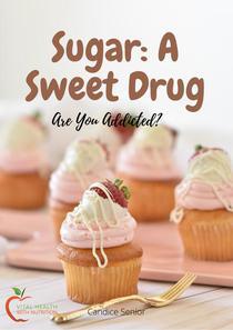 Sugar: A Sweet Drug