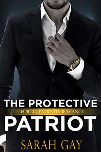 The Protective Patriot: Georgia Patriots Romance