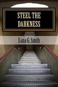 Steel The Darkness: A nightmare storm is brewing, and it comes from hell.