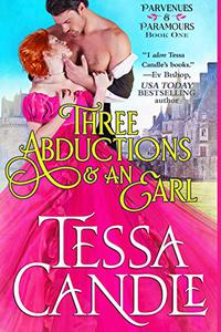 Three Abductions and an Earl: A Regency Romance Novel