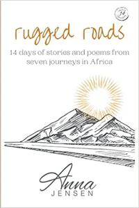 Rugged Roads: 14 stories and poems from seven journeys in Africa