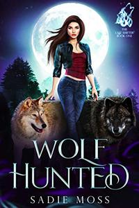 Wolf Hunted: A Paranormal Shifter Romance