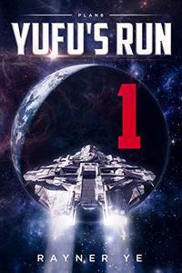 YuFu's Run 1: A Space Opera Thriller