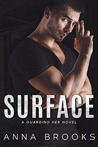 Surface: A Forbidden Bodyguard Romance