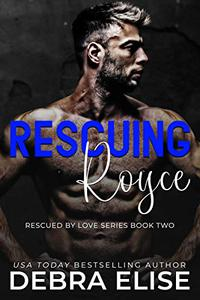 RESCUING ROYCE: A Love Over 30 Steamy Novella