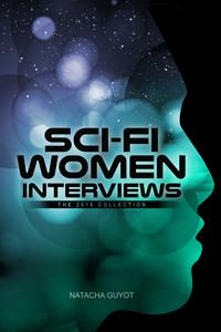 Sci-Fi Women Interviews: The 2016 Collection