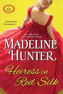 Heiress in Red Silk: An Entertaining Enemies to Lovers Regency Romance Novel