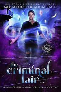 The Criminal Lair: A Magic Penitentiary Paranormal Romance Series