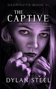 The Captive: A Young Adult Dystopian Series