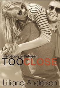 Too Close: The Beauty in Between