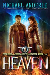 Rejected By Heaven: An Urban Fantasy Action Adventure