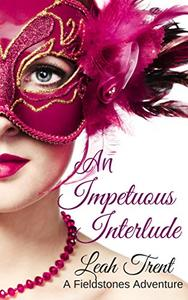 An Impetuous Interlude