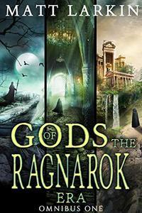 Gods of the Ragnarok Era Omnibus 1: Books 1-3