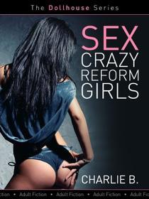 Sex Crazy Reform Girls
