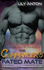 The Commander's Fated Mate: A Sci-Fi Alien Romance: The Warriors of Debiraan Book One