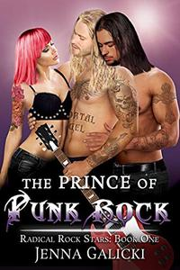 The Prince of Punk Rock: Radical Rock Stars Book 1