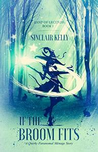 If The Broom Fits: A Quirky Paranormal Menage Story