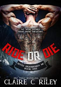 Ride or Die #1: A Devil's Highwaymen MC Novel