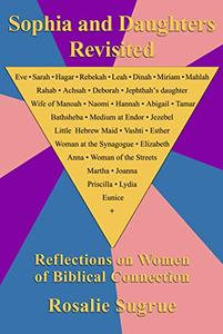 Sophia and Daughters Revisited: Reflections on Women of Biblical Connection