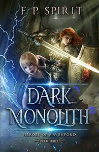 The Dark Monolith: Heroes of Ravenford Book 3