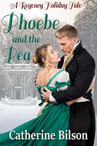 Phoebe and the Pea: A Regency Holiday Tale