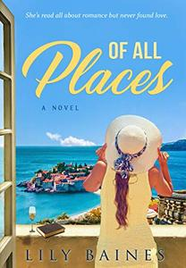 Of All Places: A Contemporary Romance Novel