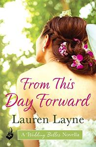 From This Day Forward: A Wedding Belles Novella 0.5